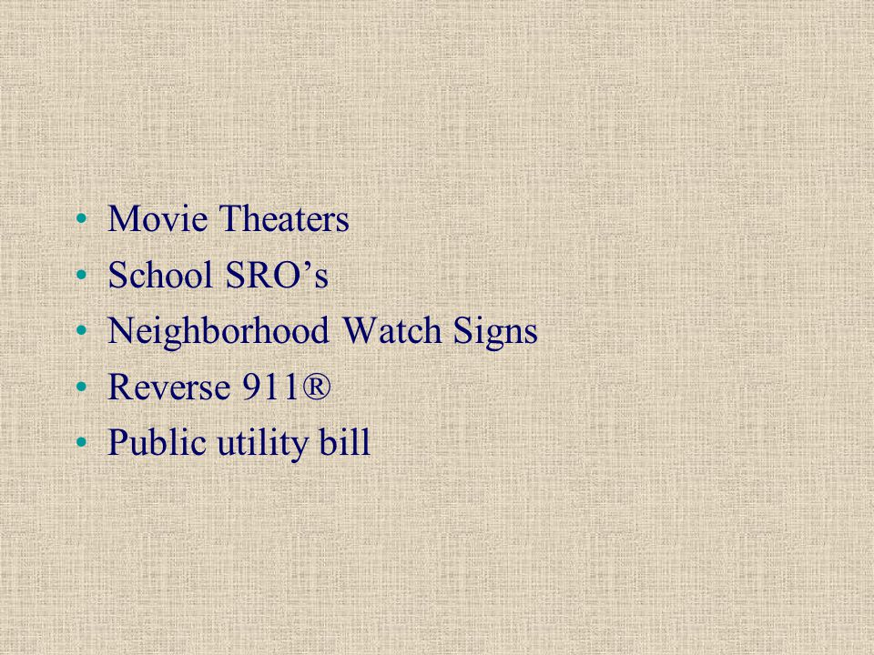 Movie Theaters School SRO's Neighborhood Watch Signs Reverse 911® Public utility bill