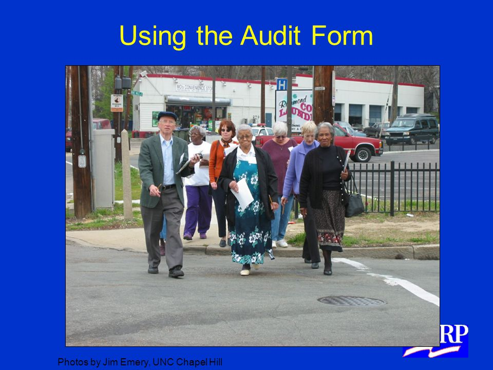 Using the Audit Form Photos by Jim Emery, UNC Chapel Hill