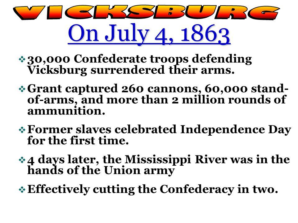 On July 4, 1863  30,000 Confederate troops defending Vicksburg surrendered their arms.