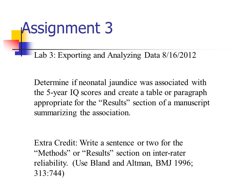 Assignment 3 Extra Credit: Write a sentence or two for the Methods or Results section on inter-rater reliability.