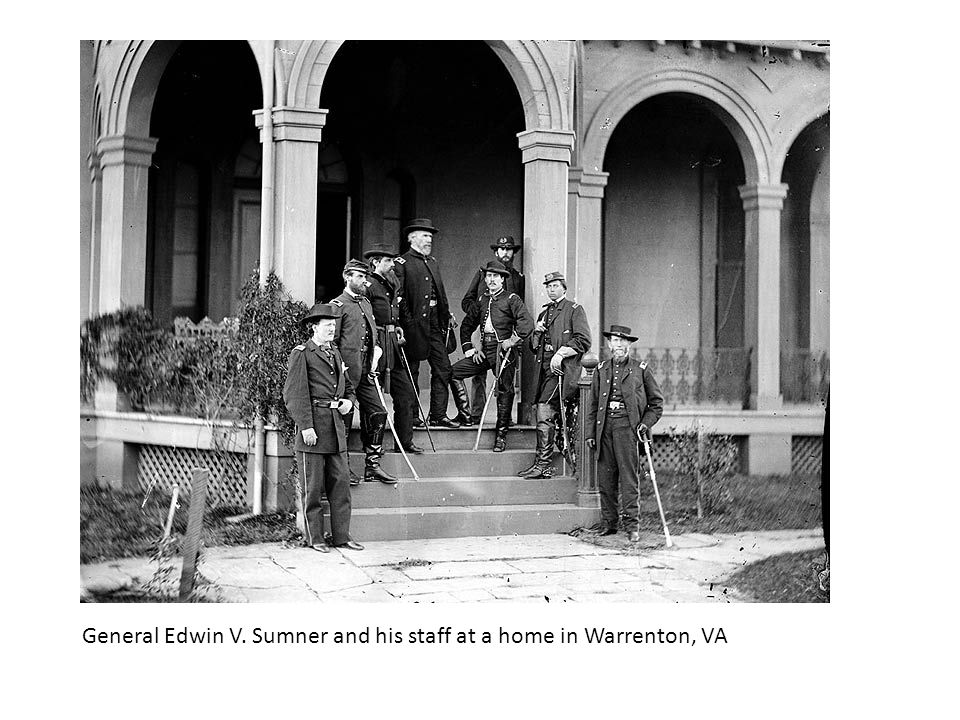General Edwin V. Sumner and his staff at a home in Warrenton, VA