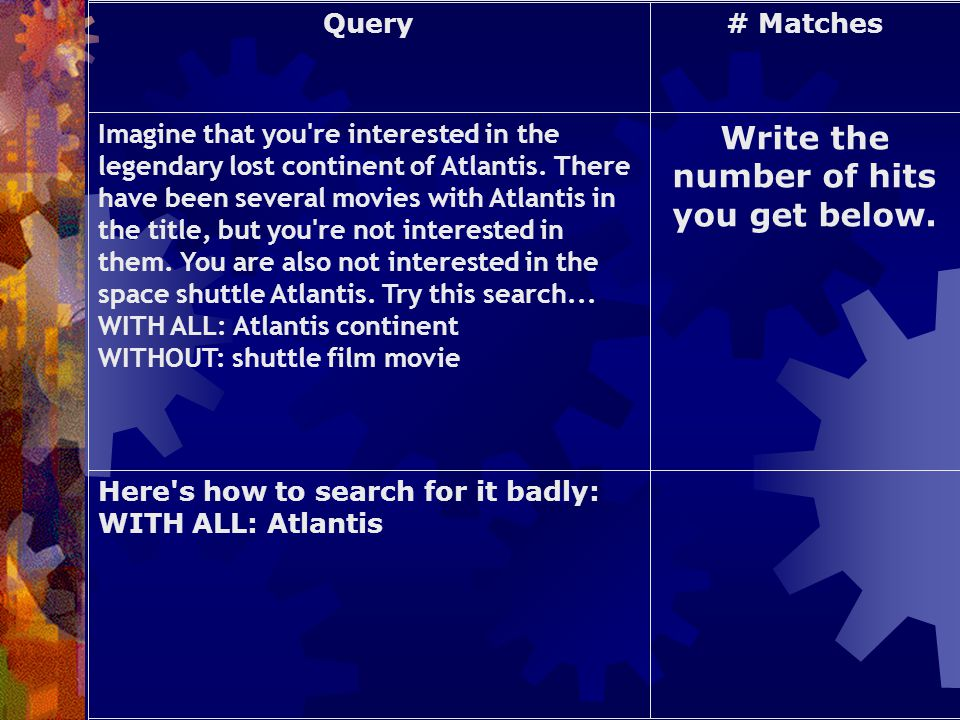 Query# Matches Imagine that you re interested in the legendary lost continent of Atlantis.