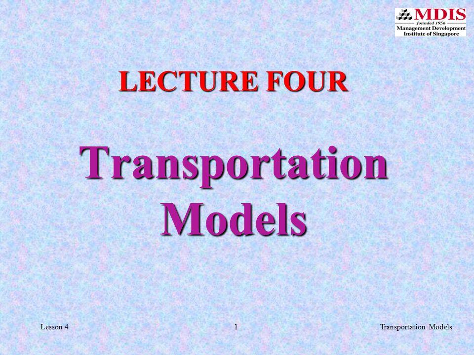 1Transportation ModelsLesson 4 LECTURE FOUR Transportation Models