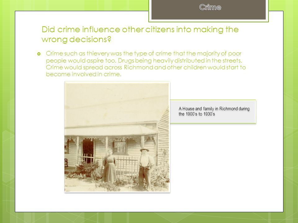 Did crime influence other citizens into making the wrong decisions.