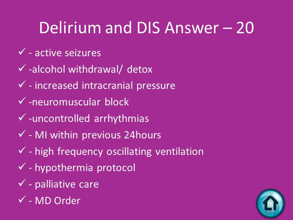 Delirium and DIS - 20 Name 3 contraindications for Daily Interruption of Sedation (DIS)