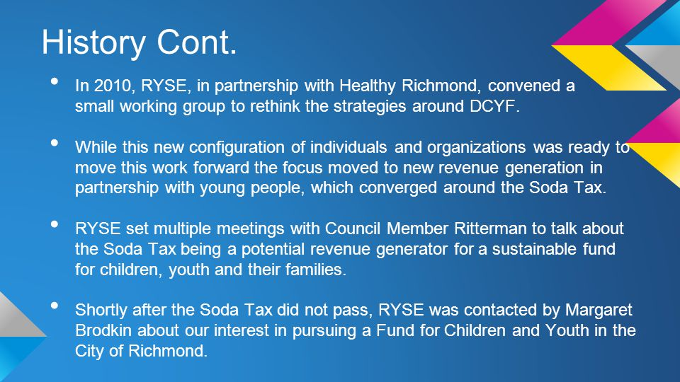 In 2010, RYSE, in partnership with Healthy Richmond, convened a small working group to rethink the strategies around DCYF.