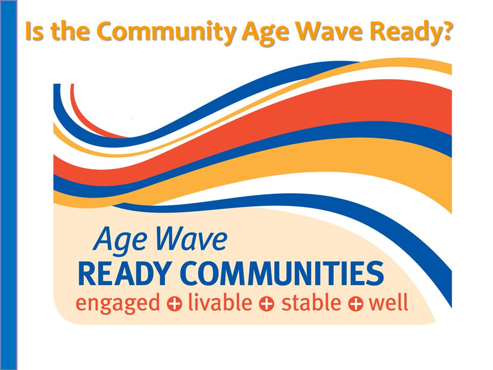Is the Community Age Wave Ready?
