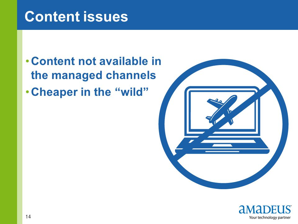 Click to edit Master title style Content not available in the managed channels Cheaper in the wild 14 Content issues