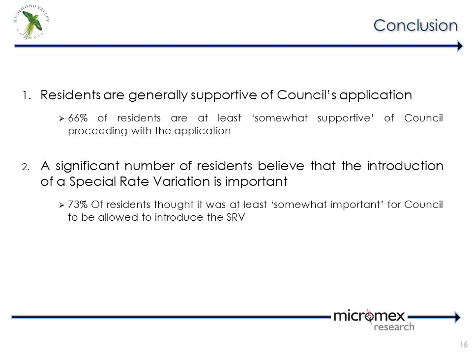 16 1. Residents are generally supportive of Council's application  66% of residents are at least 'somewhat supportive' of Council proceeding with the