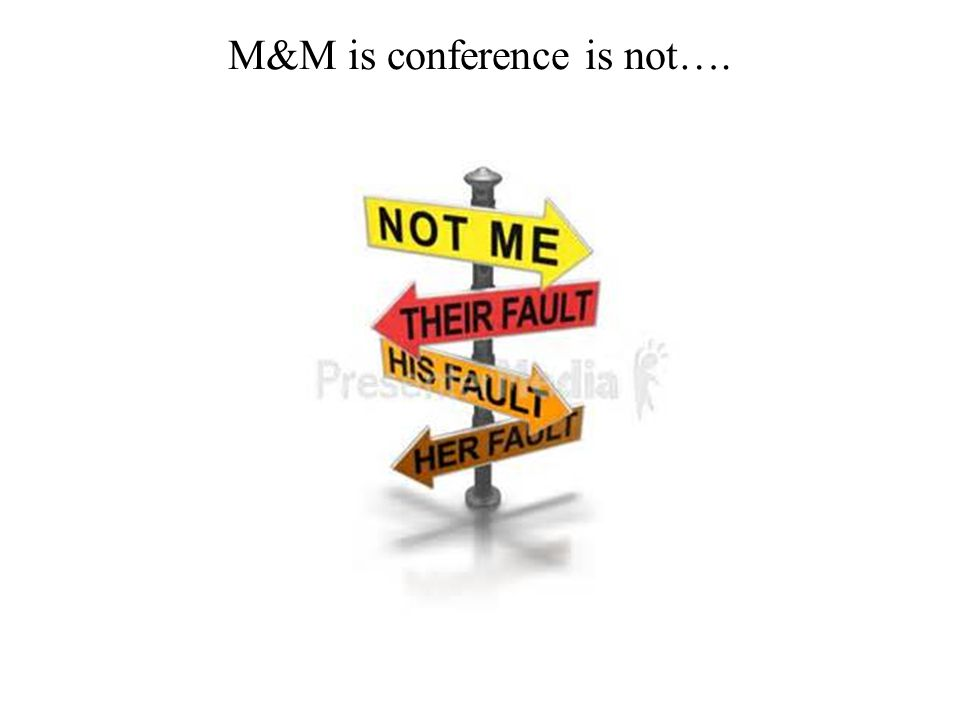 M&M is conference is not….