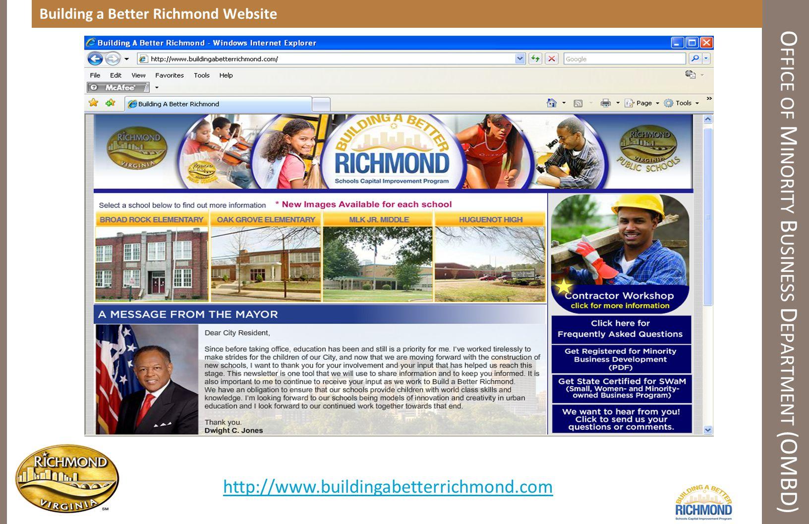 Building a Better Richmond Website O FFICE OF M INORITY B USINESS D EPARTMENT (OMBD) http://www.buildingabetterrichmond.com