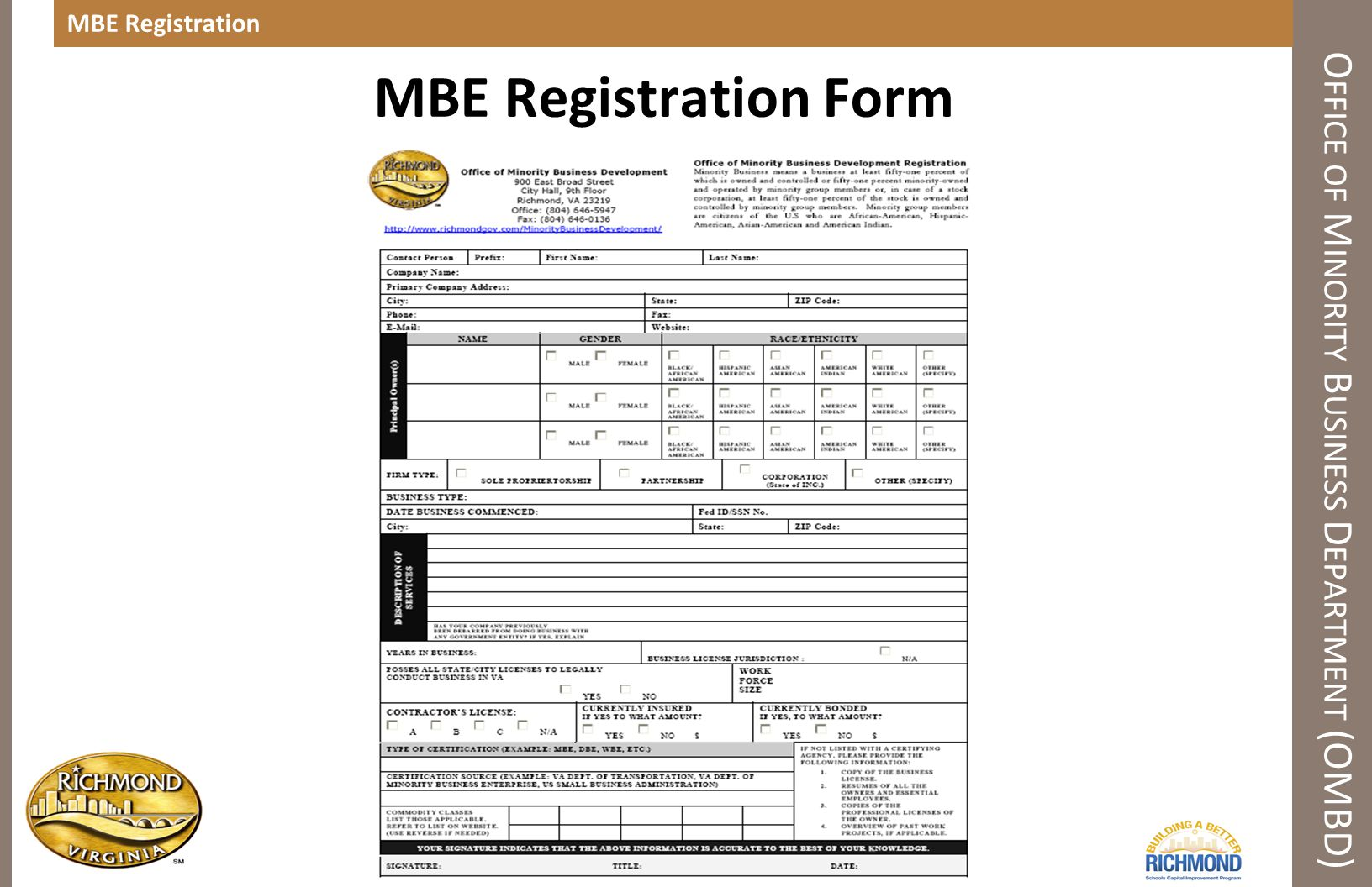 MBE Registration O FFICE OF M INORITY B USINESS D EPARTMENT (OMBD) MBE Registration Form