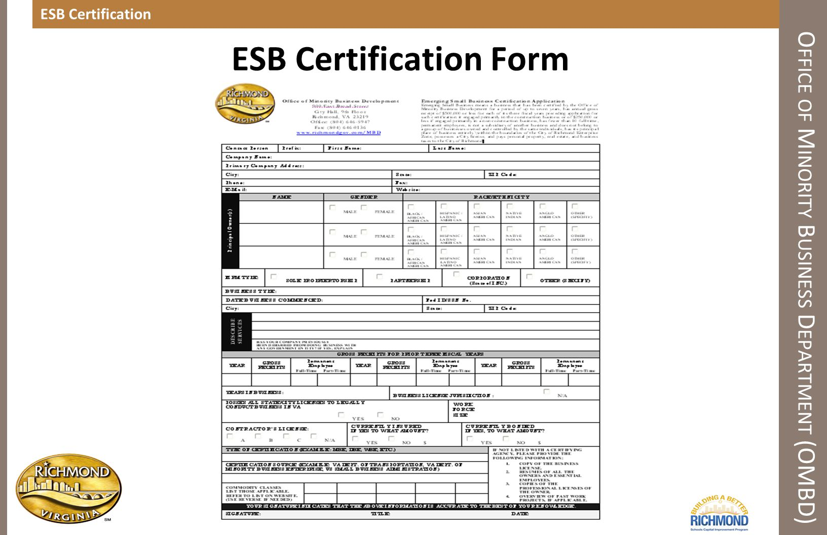 ESB Certification O FFICE OF M INORITY B USINESS D EPARTMENT (OMBD) ESB Certification Form