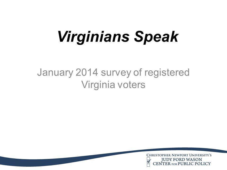 January 2014 survey of registered Virginia voters Virginians Speak