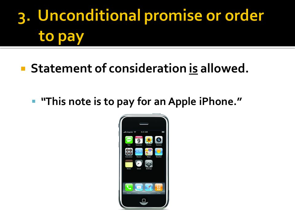 " Statement of consideration is allowed.  ""This note is to pay for an Apple iPhone."""