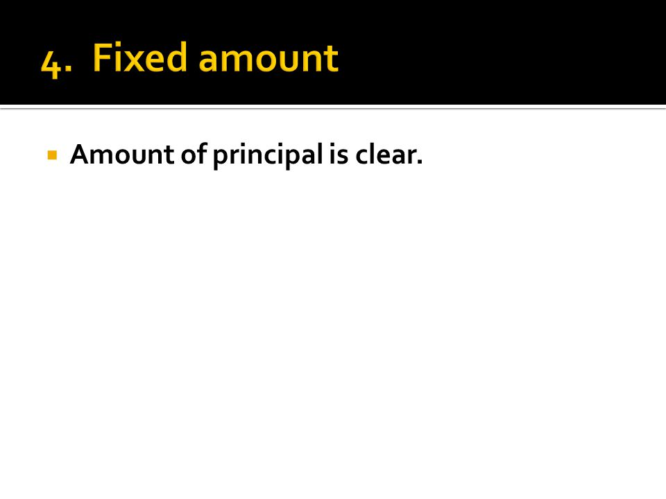  Amount of principal is clear.