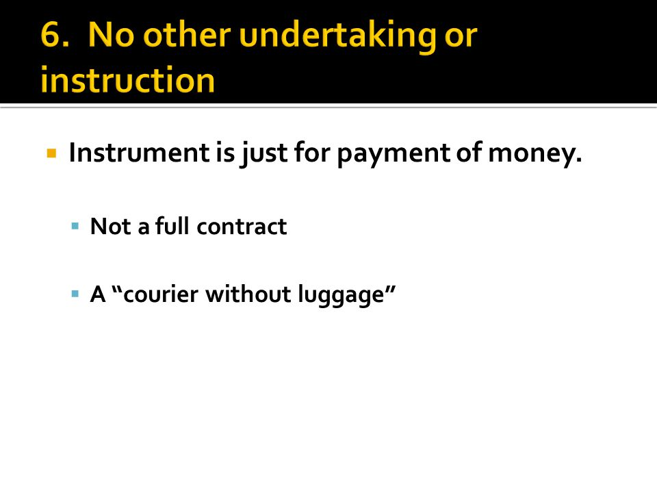 " Instrument is just for payment of money.  Not a full contract  A ""courier without luggage"""