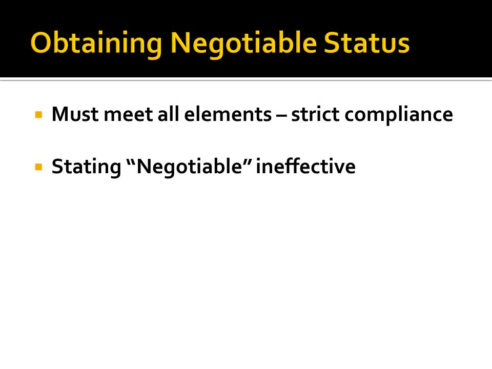 " Stating ""Negotiable"" ineffective"
