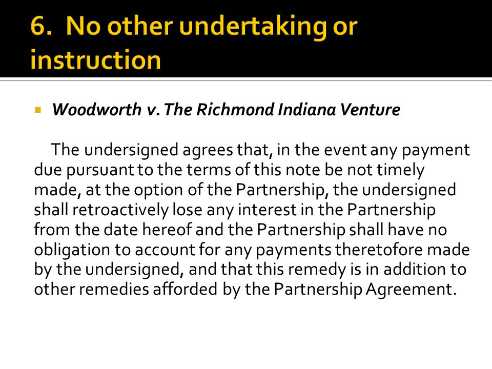  Woodworth v. The Richmond Indiana Venture The undersigned agrees that, in the event any payment due pursuant to the terms of this note be not timely