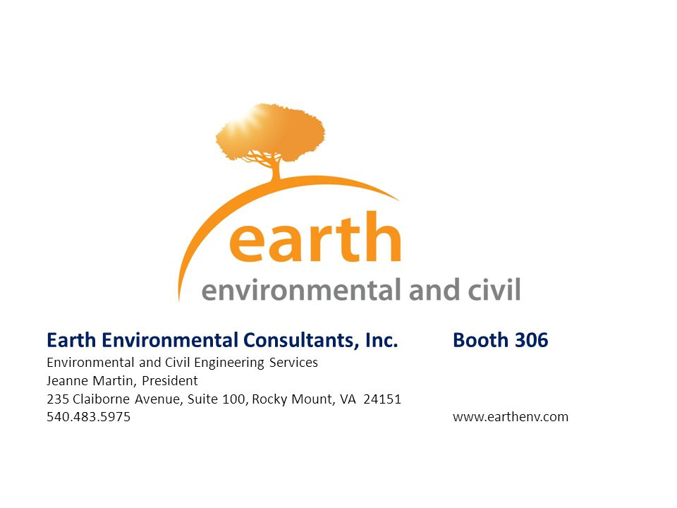 Earth Environmental Consultants, Inc.Booth 306 Environmental and Civil Engineering Services Jeanne Martin, President 235 Claiborne Avenue, Suite 100,