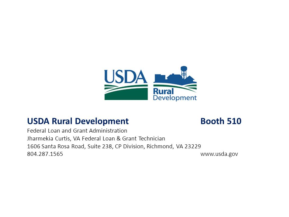 USDA Rural DevelopmentBooth 510 Federal Loan and Grant Administration Jharmekia Curtis, VA Federal Loan & Grant Technician 1606 Santa Rosa Road, Suite