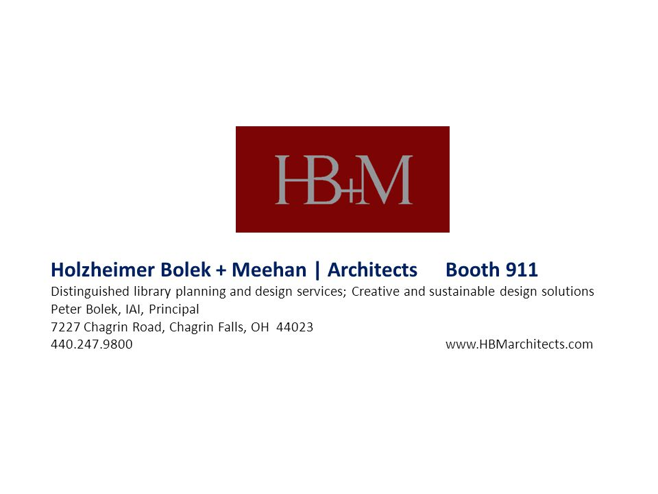 Holzheimer Bolek + Meehan | ArchitectsBooth 911 Distinguished library planning and design services; Creative and sustainable design solutions Peter Bo