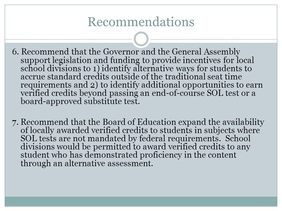 Recommendations 6. Recommend that the Governor and the General Assembly support legislation and funding to provide incentives for local school divisio