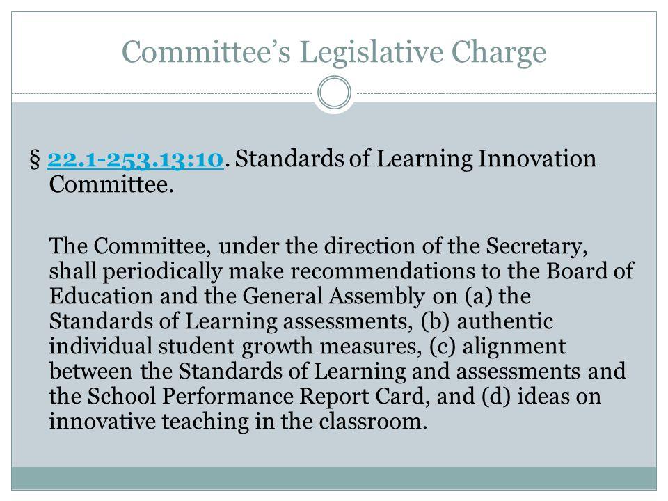 Committee's Legislative Charge § 22.1-253.13:10.