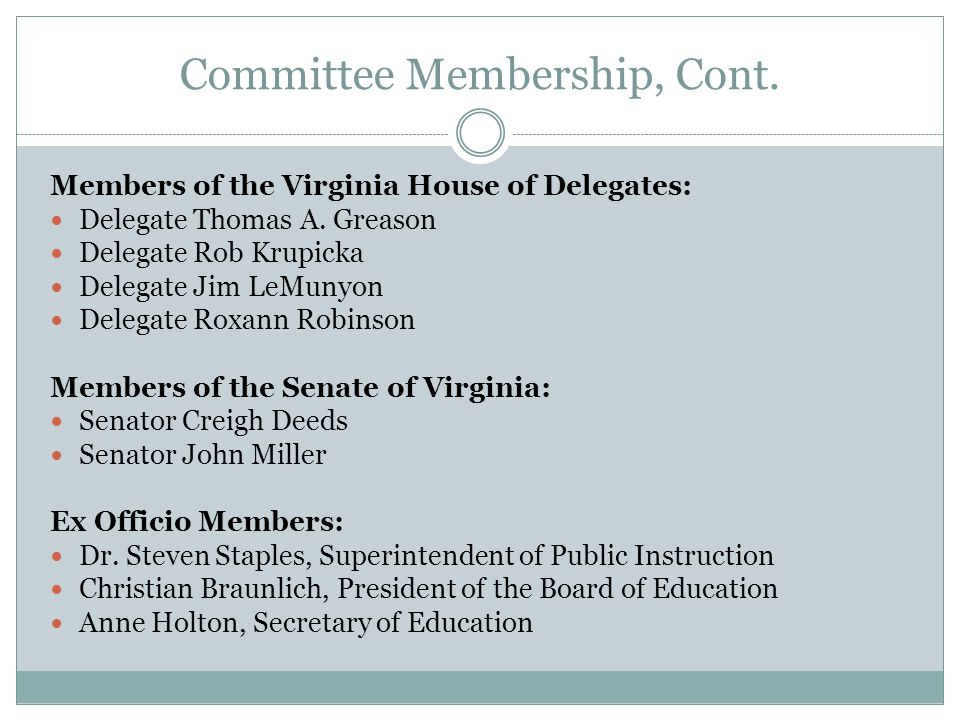 Committee Membership, Cont. Members of the Virginia House of Delegates: Delegate Thomas A.