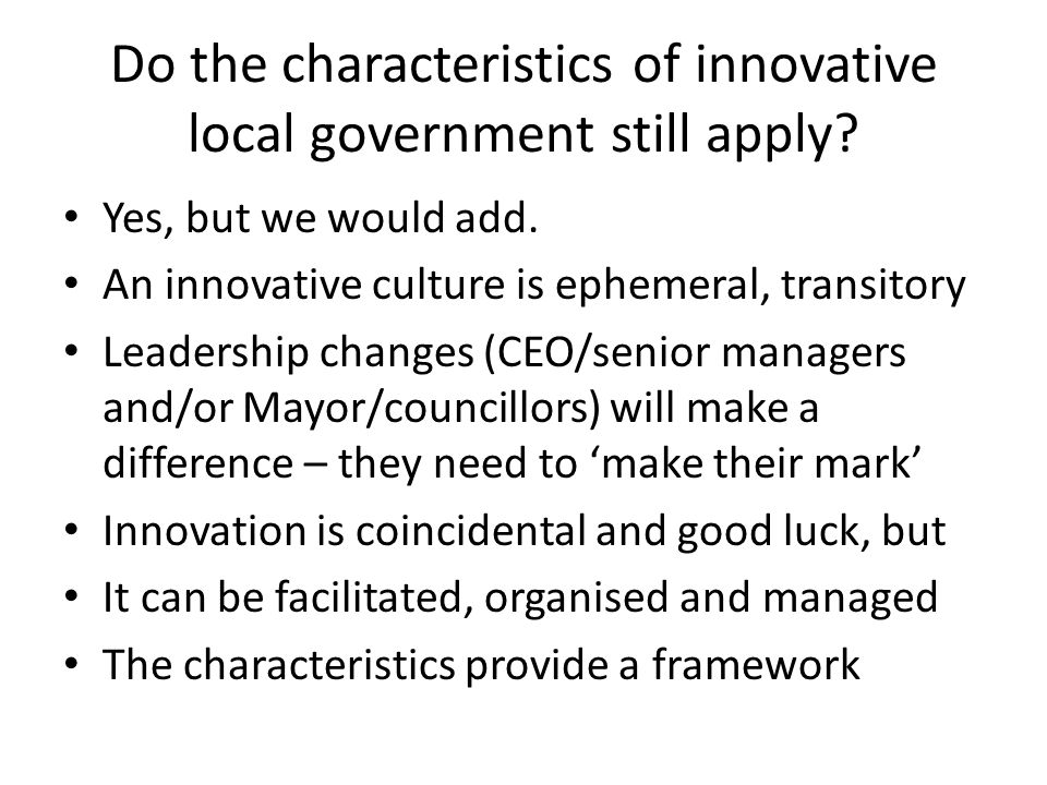 Do the characteristics of innovative local government still apply.