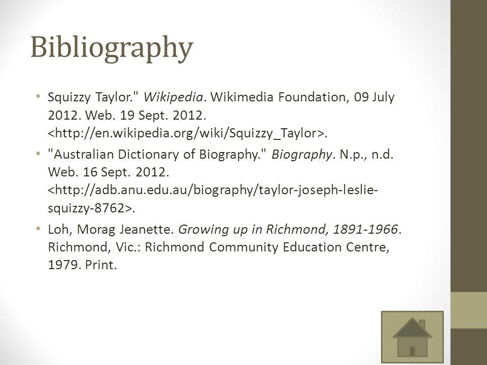 Bibliography Squizzy Taylor. Wikipedia.Wikimedia Foundation, 09 July 2012.