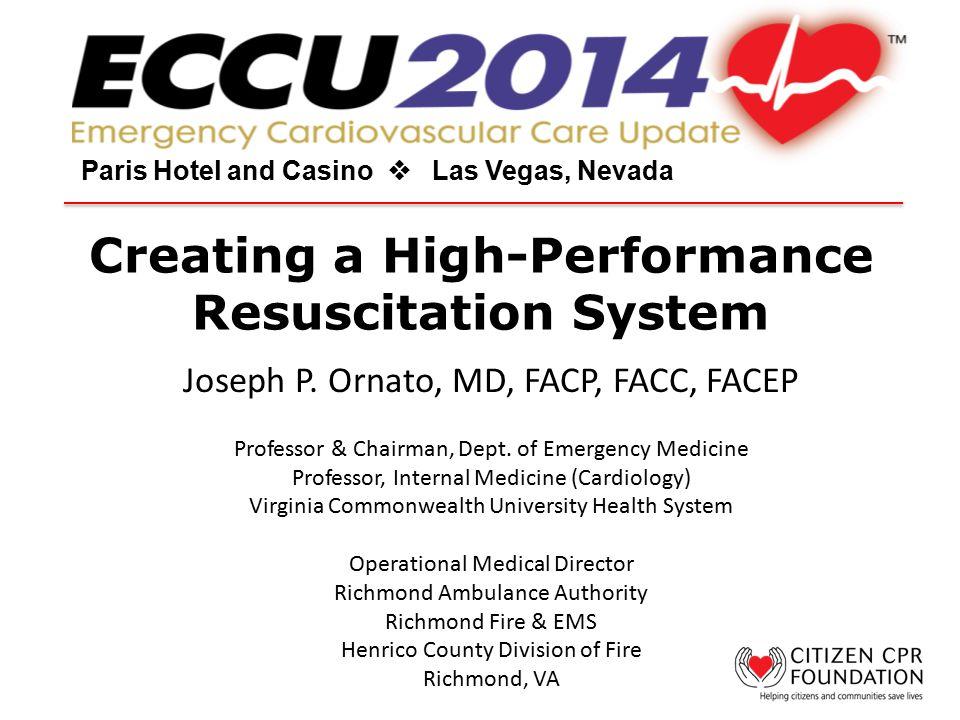 Creating a High-Performance Resuscitation System Paris Hotel and Casino  Las Vegas, Nevada Joseph P.
