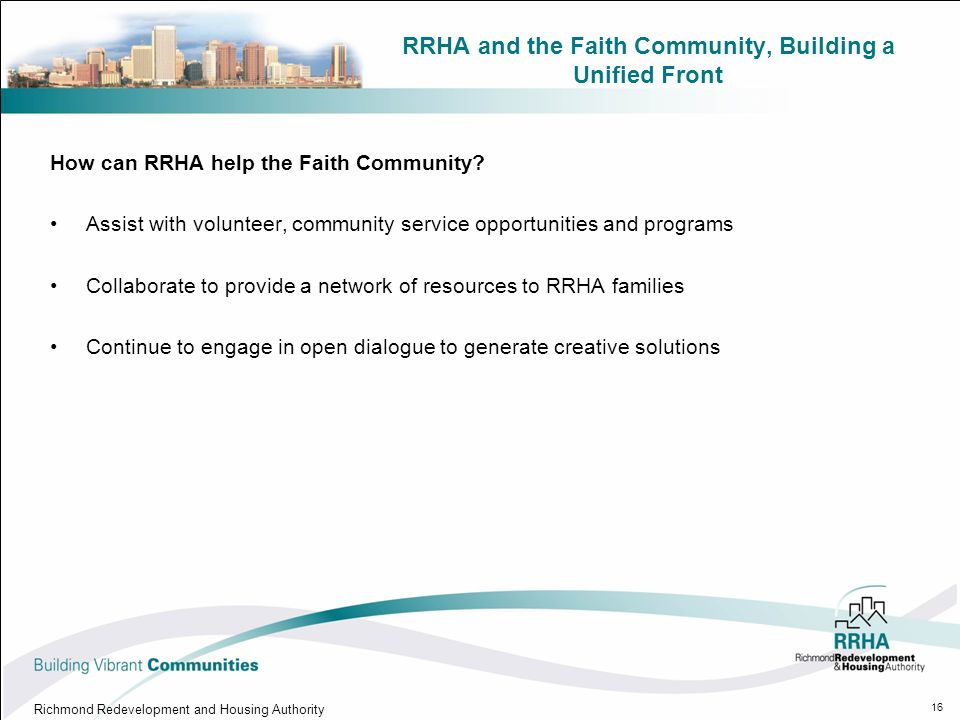 RRHA and the Faith Community, Building a Unified Front How can RRHA help the Faith Community.
