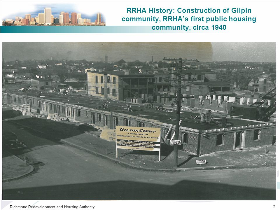 RRHA History: Construction of Gilpin community, RRHA's first public housing community, circa 1940 Richmond Redevelopment and Housing Authority 2