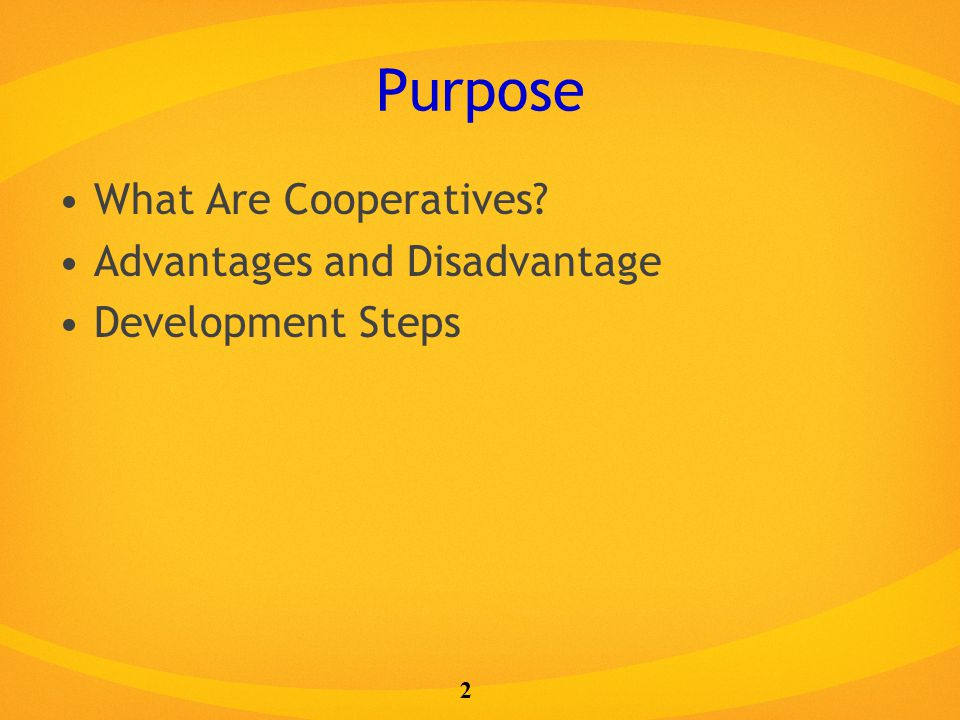 Purpose What Are Cooperatives? Advantages and Disadvantage Development Steps 2