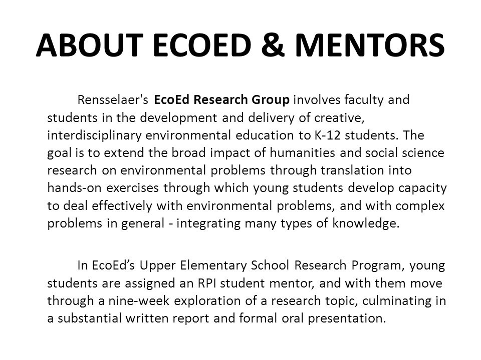 ABOUT ECOED & MENTORS Rensselaer's EcoEd Research Group involves faculty and students in the development and delivery of creative, interdisciplinary e