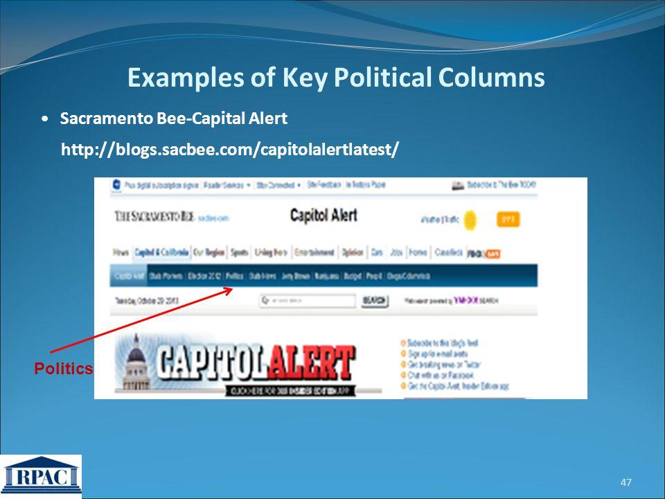 Sacramento Bee-Capital Alert http://blogs.sacbee.com/capitolalertlatest/ 47 Examples of Key Political Columns Politics