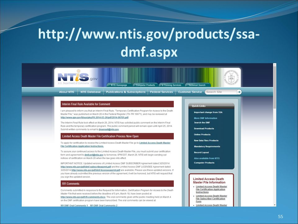 http://www.ntis.gov/products/ssa- dmf.aspx 55