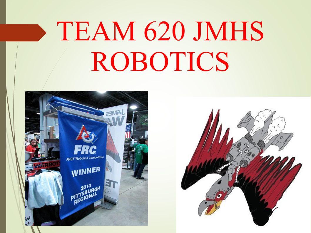 TEAM 620 JMHS ROBOTICS