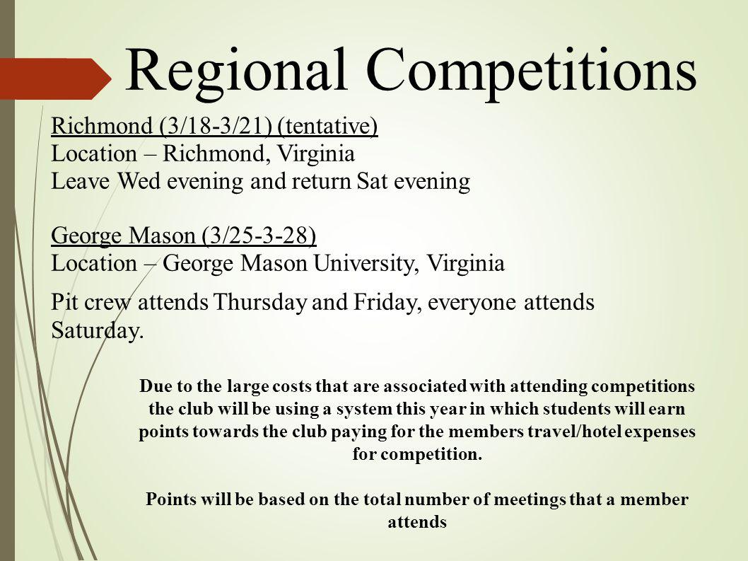 Regional Competitions Richmond (3/18-3/21) (tentative) Location – Richmond, Virginia Leave Wed evening and return Sat evening George Mason (3/25-3-28)