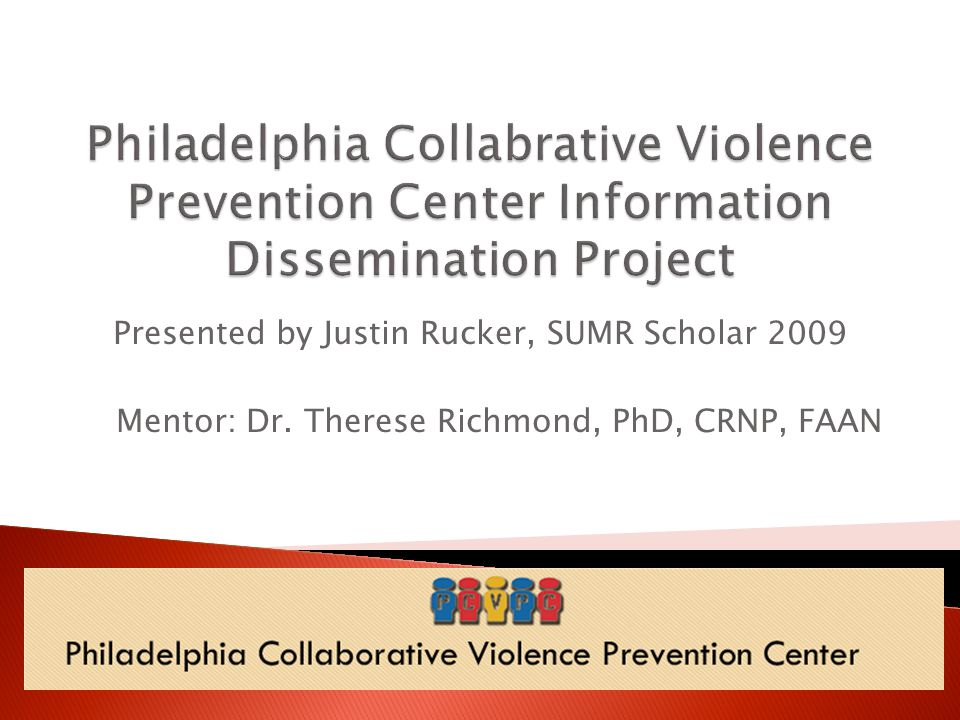 Presented by Justin Rucker, SUMR Scholar 2009 Mentor: Dr. Therese Richmond, PhD, CRNP, FAAN