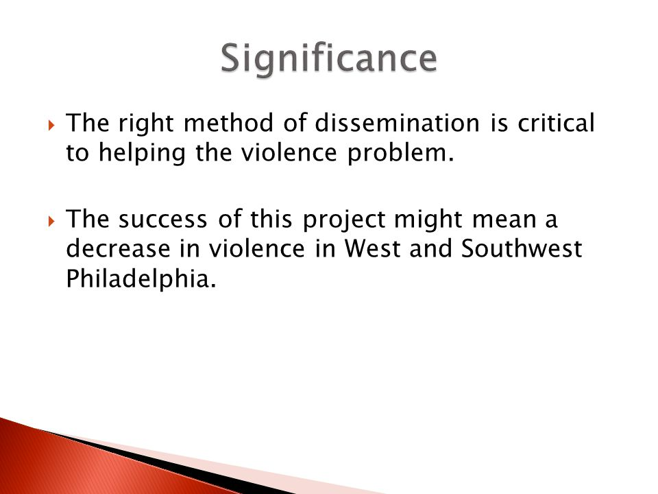  The right method of dissemination is critical to helping the violence problem.