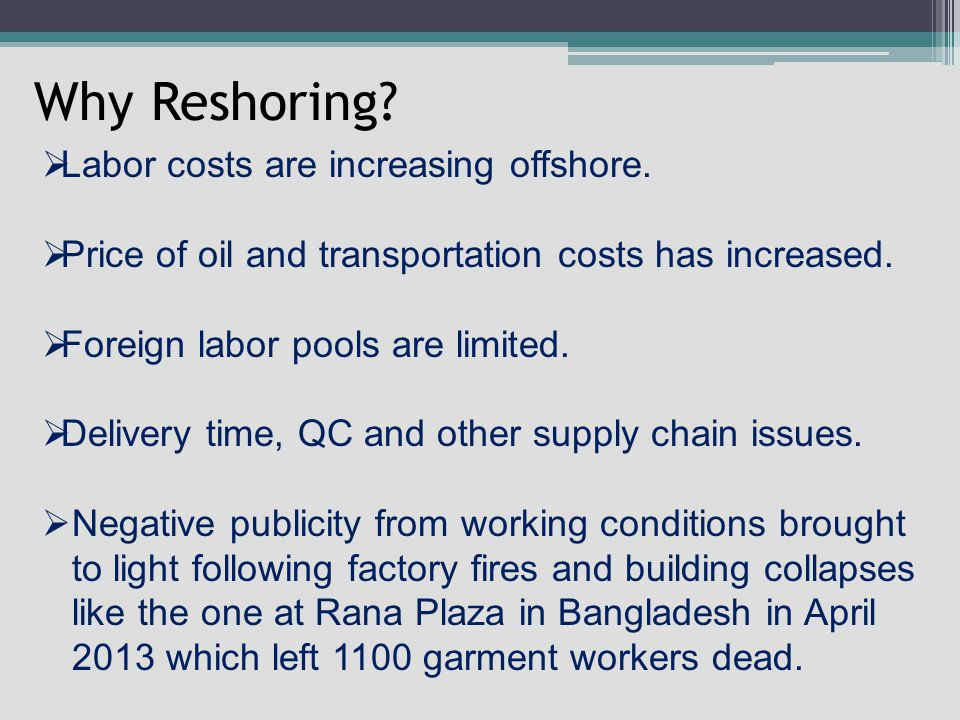 Why Reshoring.  Labor costs are increasing offshore.