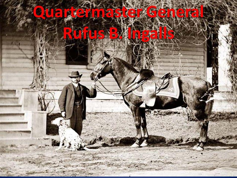 Quartermaster General Rufus B. Ingalls
