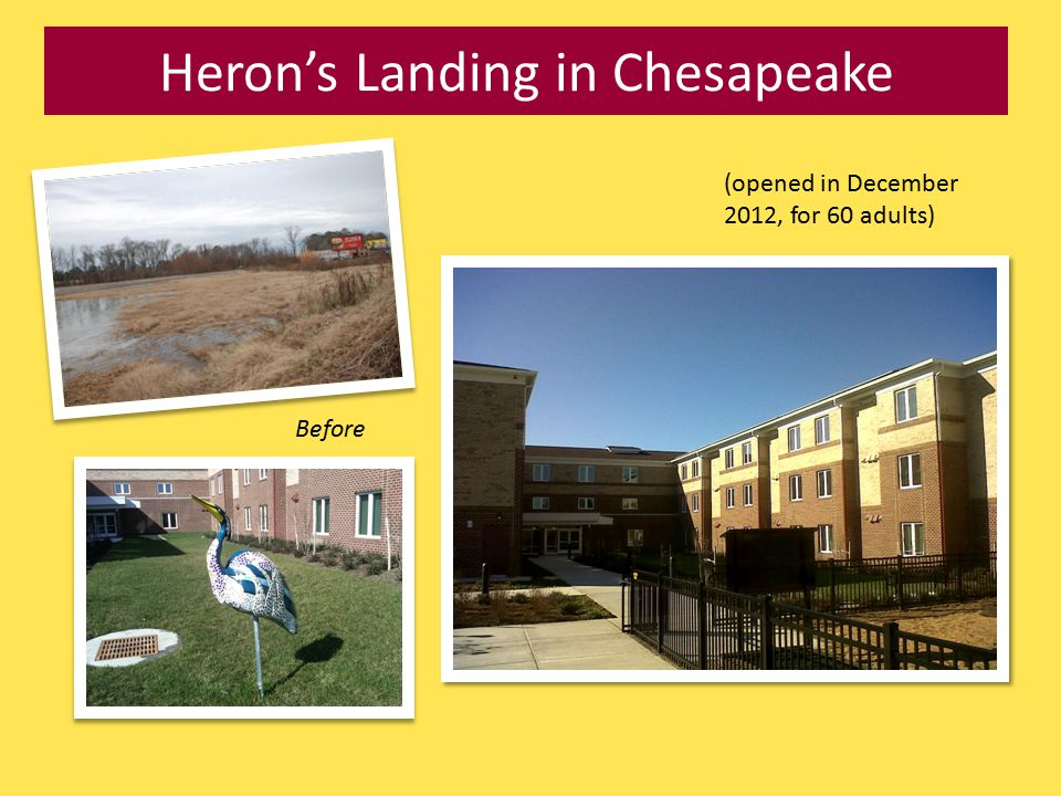 Heron's Landing in Chesapeake (opened in December 2012, for 60 adults) Before