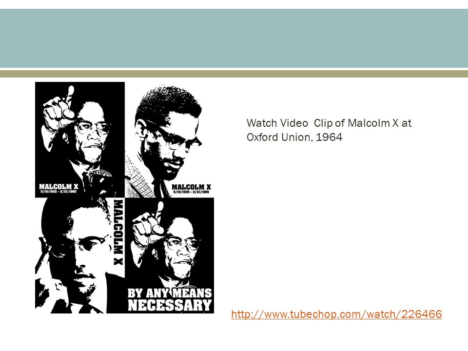 http://www.tubechop.com/watch/226466 Watch Video Clip of Malcolm X at Oxford Union, 1964