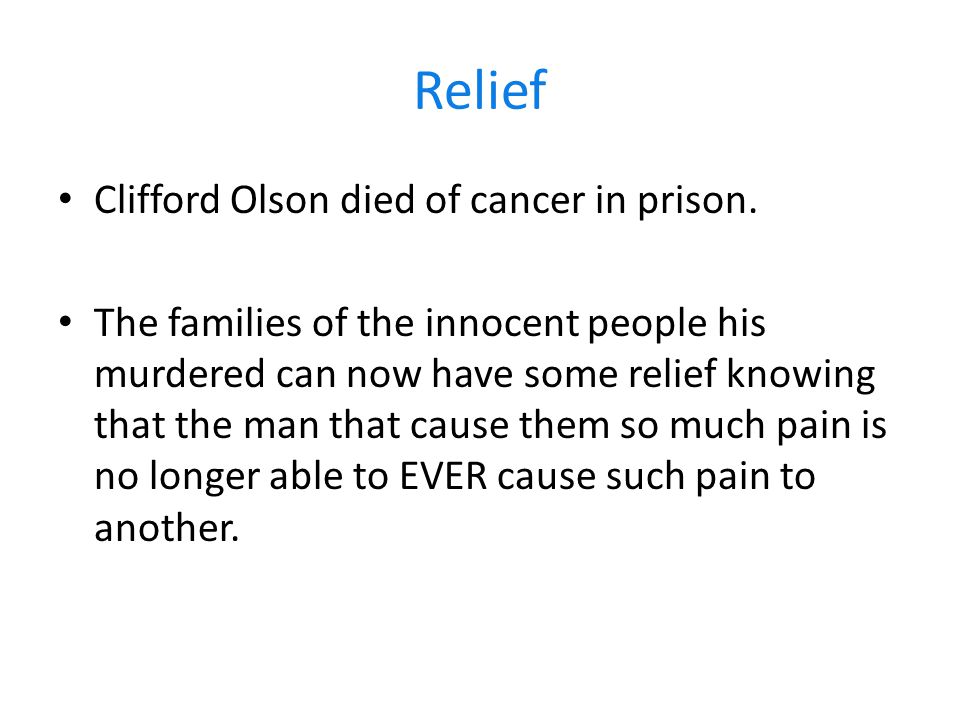 Relief Clifford Olson died of cancer in prison.