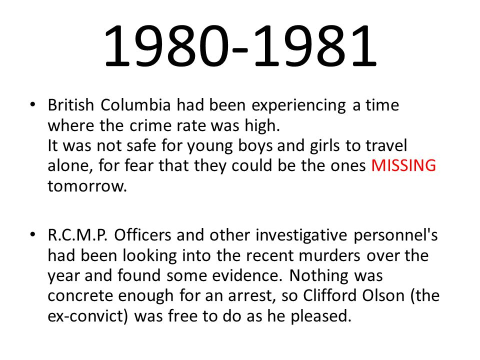 1980-1981 British Columbia had been experiencing a time where the crime rate was high.
