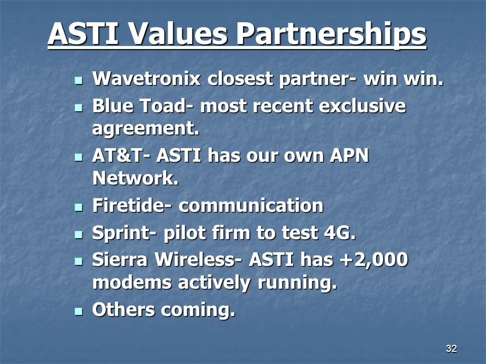 32 ASTI Values Partnerships Wavetronix closest partner- win win. Wavetronix closest partner- win win. Blue Toad- most recent exclusive agreement. Blue