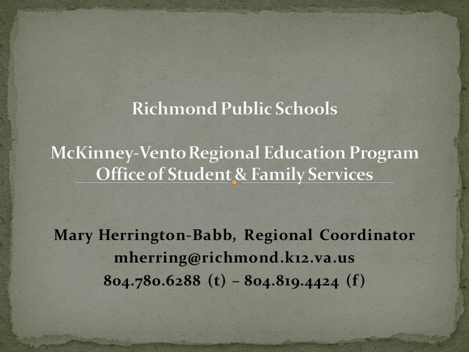 Mary Herrington-Babb, Regional Coordinator mherring@richmond.k12.va.us 804.780.6288 (t) – 804.819.4424 (f)